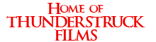 THUNDERSTRUCK FILMS OFFICIAL WEBSITE