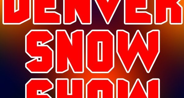 DENVER SNOW SHOW THIS WEEKEND!